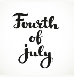fouth of july calligraphic inscription on a white vector image