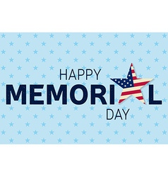Happy Memorial Day greeting card Happy Memorial vector image