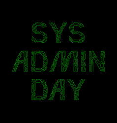 System administrator day 28 july the slang name vector