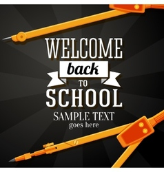 Welcome back to school greeting card with place vector image