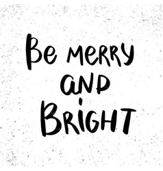 be merry and bright lettering phrase for postcard vector image