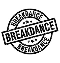 Breakdance round grunge black stamp vector