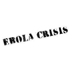 Ebola Crisis rubber stamp vector