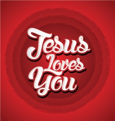 Jesus loves you vector image