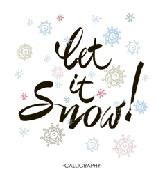 Let it snow hand drawn lettering Seasonal vector image