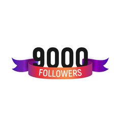 9000 followers number with color bright ribbon vector image