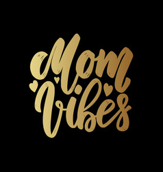 Mom vibes lettering motivation phrase for poster vector