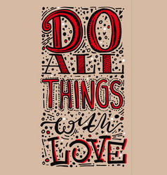 quote do all things with love hand drawn vector image