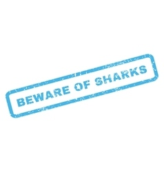Beware Of Sharks Rubber Stamp vector