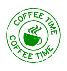 Grunge green coffee time word with cup icon round vector