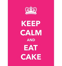 Keep calm eat cake vector