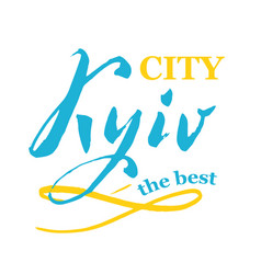 Kyiv my city the best hand lettering in blue vector