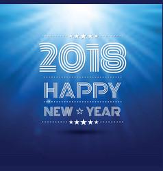 happy new year 2018 vector image vector image