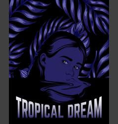 Tropical dream hand drawn of girl in surrealistic vector