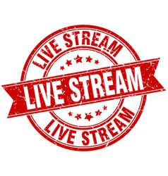 Live stream round grunge ribbon stamp vector