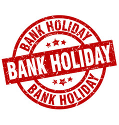 bank holiday round red grunge stamp vector image