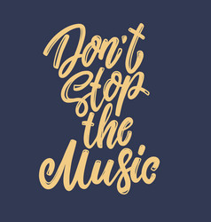 dont stop music lettering phrase for postcard vector image