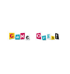 game over colorful cut newspaper symbols design vector image