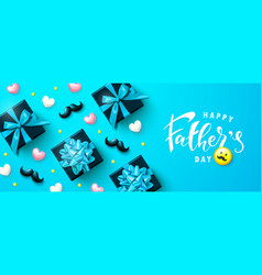 Happy father s day banner with gift boxes hearts vector