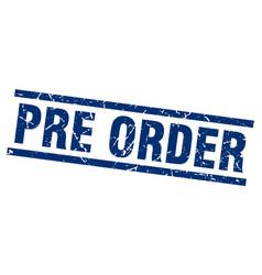 Square grunge blue pre order stamp vector