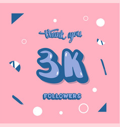 3k followers thank you template vector image