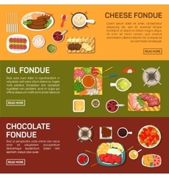 Flat banners cheese oil chocolate fondue vector image