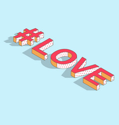 isometric hashtag - love vector image