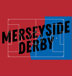 Merseyside derby of liverpool and manchester vector