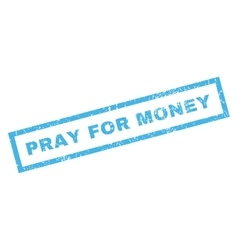 Pray For Money Rubber Stamp vector