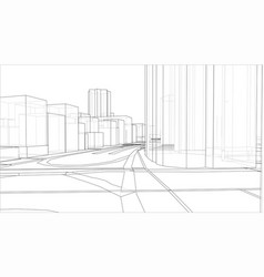 sketch 3d city with buildings and roads vector image