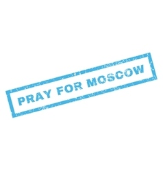 Pray For Moscow Rubber Stamp vector image vector image