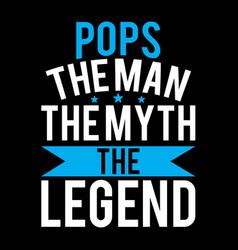 Pops man myth legend lettering design vector