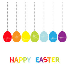 Hanging rainbow color painted egg set happy vector