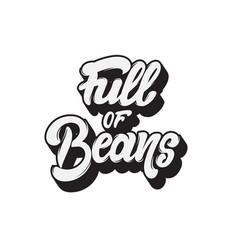 full beans handwritten lettering template vector image
