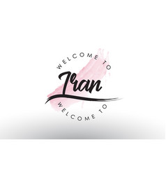 Iran welcome to text with watercolor pink brush vector