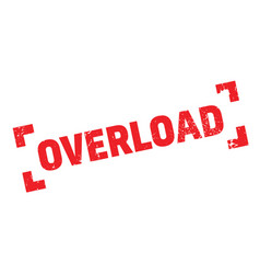 Overload rubber stamp vector