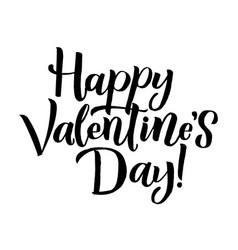 happy valentines day black lettering white vector image