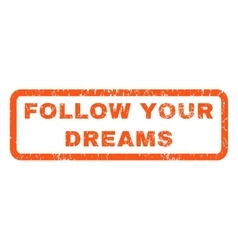 Follow Your Dreams Rubber Stamp vector image