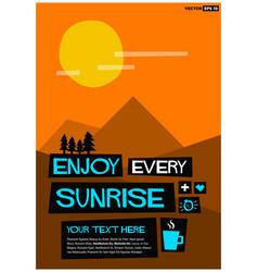 Enjoy every sunrise vector
