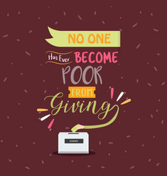 No one become poor from giving quotes poster vector