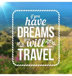 Typography travel design on blurred photo vector image