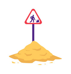 pile of sand with sign warning of construction or vector image