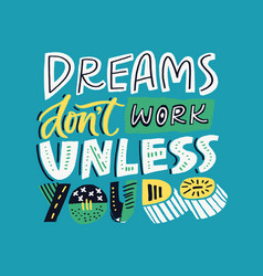 Dreams dont work until you do vector