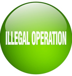 Illegal operation green round gel isolated push vector