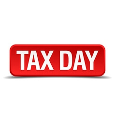 Tax day red 3d square button isolated on white vector