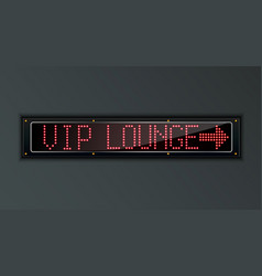 vip lounge arow led digital sign vector image vector image