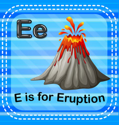 flashcard letter e is for eruption vector image