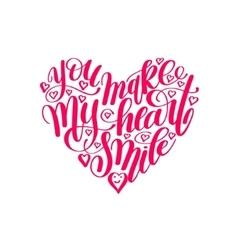 You make my heart smile handwritten calligraphy vector