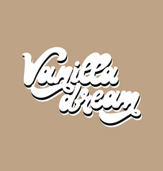 vanilla dream hand drawn lettering isolated vector image