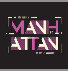 manhattan new york t-shirt and apparel vector image